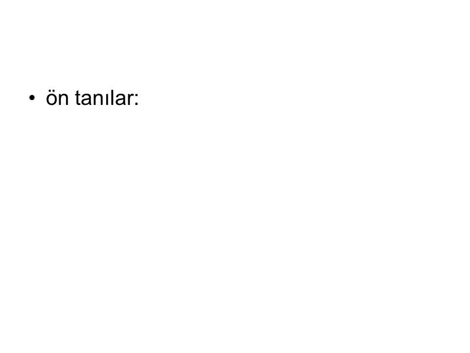 ön tanılar: