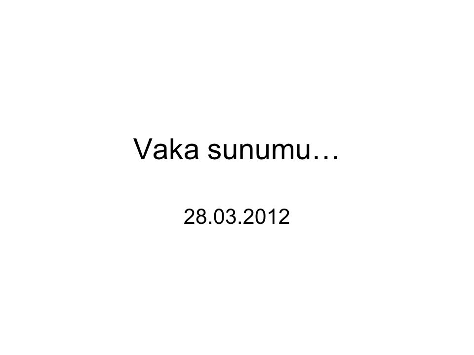 Vaka sunumu… 28.03.2012