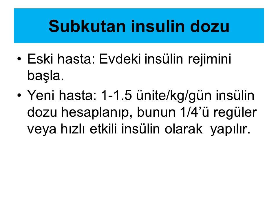 Subkutan insulin dozu Eski hasta: Evdeki insülin rejimini başla.