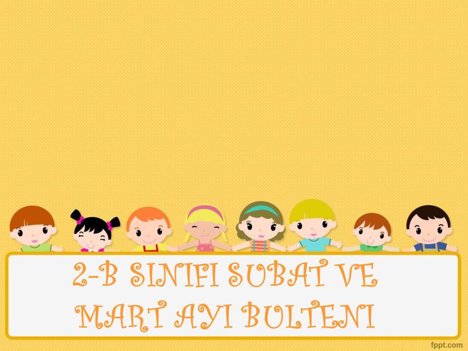 2-B SINIFI SUBAT VE MART AYI BULTENI