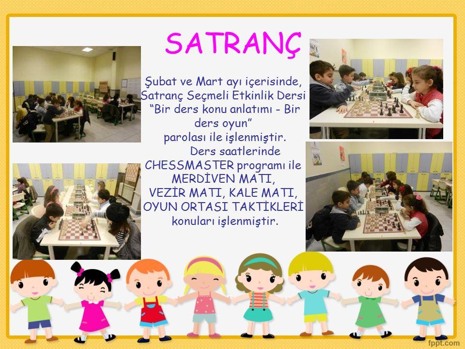 SATRANÇ Şubat ve Mart ayı içerisinde, Satranç Seçmeli Etkinlik Dersi