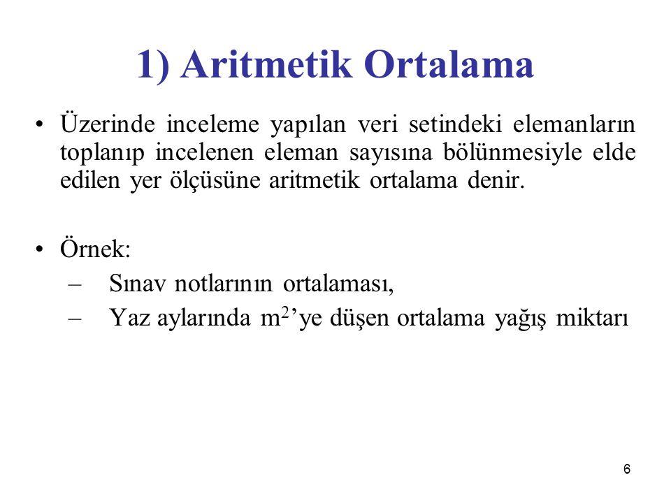 1) Aritmetik Ortalama