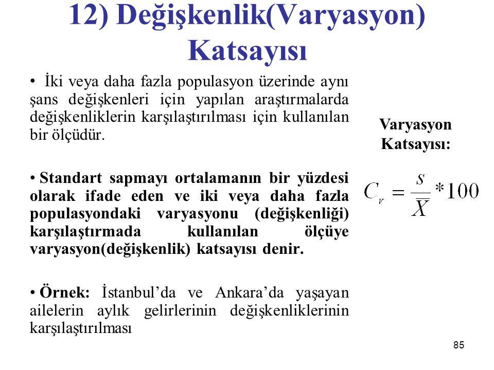 12) Değişkenlik(Varyasyon) Katsayısı