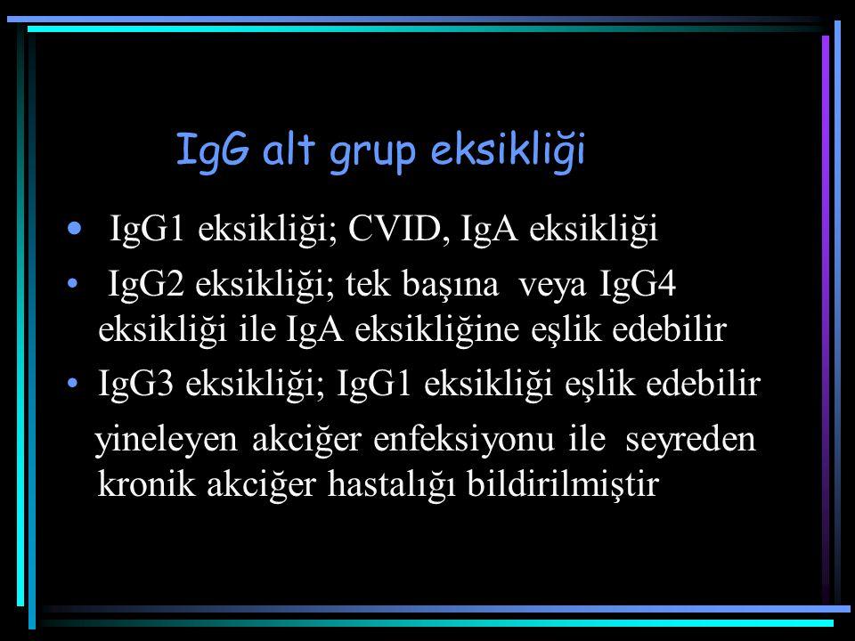 IgG alt grup eksikliği IgG1 eksikliği; CVID, IgA eksikliği