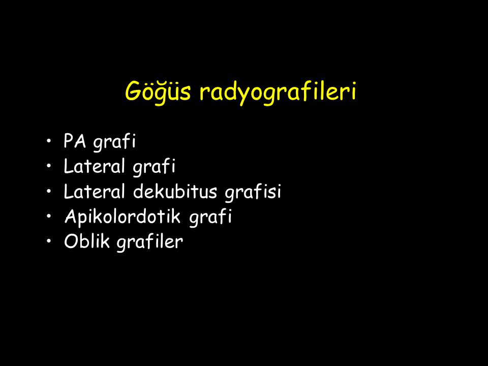 Göğüs radyografileri PA grafi Lateral grafi Lateral dekubitus grafisi