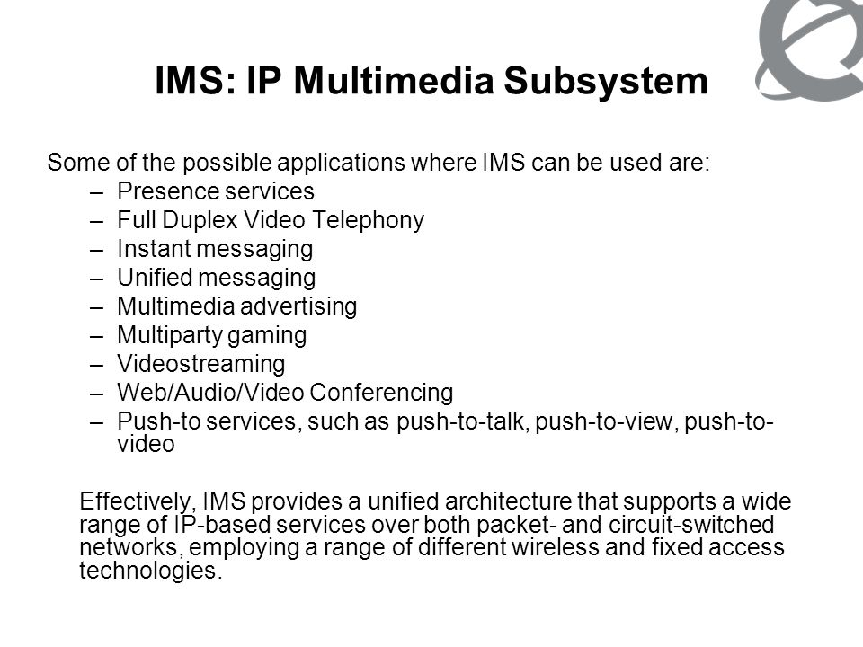 IMS: IP Multimedia Subsystem