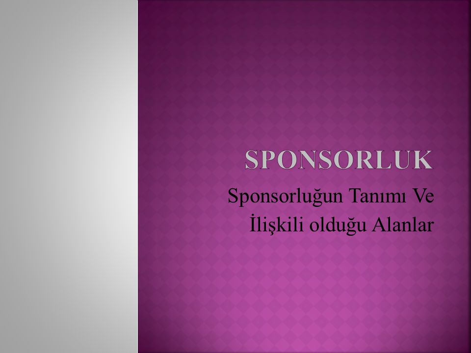Sponsorluğun Tanımı Ve İlişkili olduğu Alanlar