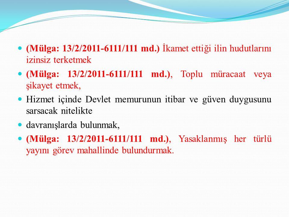 (Mülga: 13/2/2011-6111/111 md.) İkamet ettiği ilin hudutlarını izinsiz terketmek