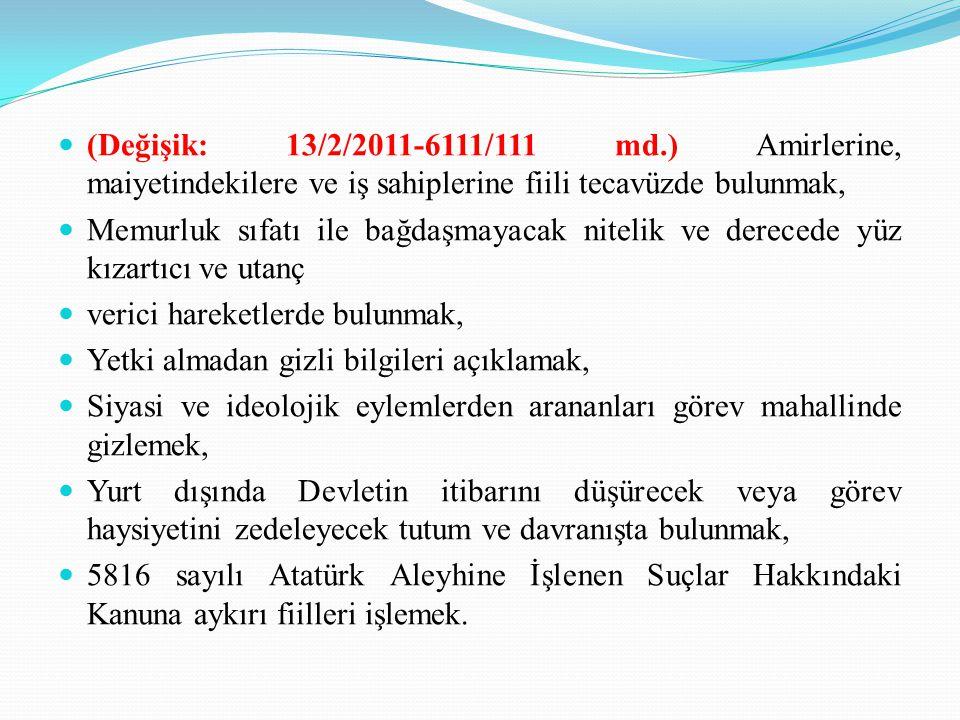 (Değişik: 13/2/2011-6111/111 md.) Amirlerine, maiyetindekilere ve iş sahiplerine fiili tecavüzde bulunmak,