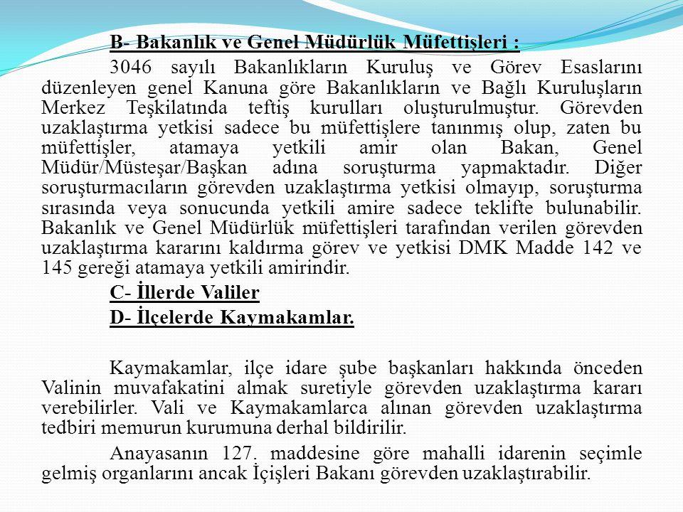 B- Bakanlık ve Genel Müdürlük Müfettişleri :