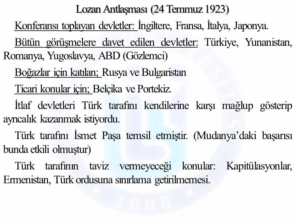 Lozan Antlaşması (24 Temmuz 1923) Konferansı toplayan devletler: İngiltere, Fransa, İtalya, Japonya.