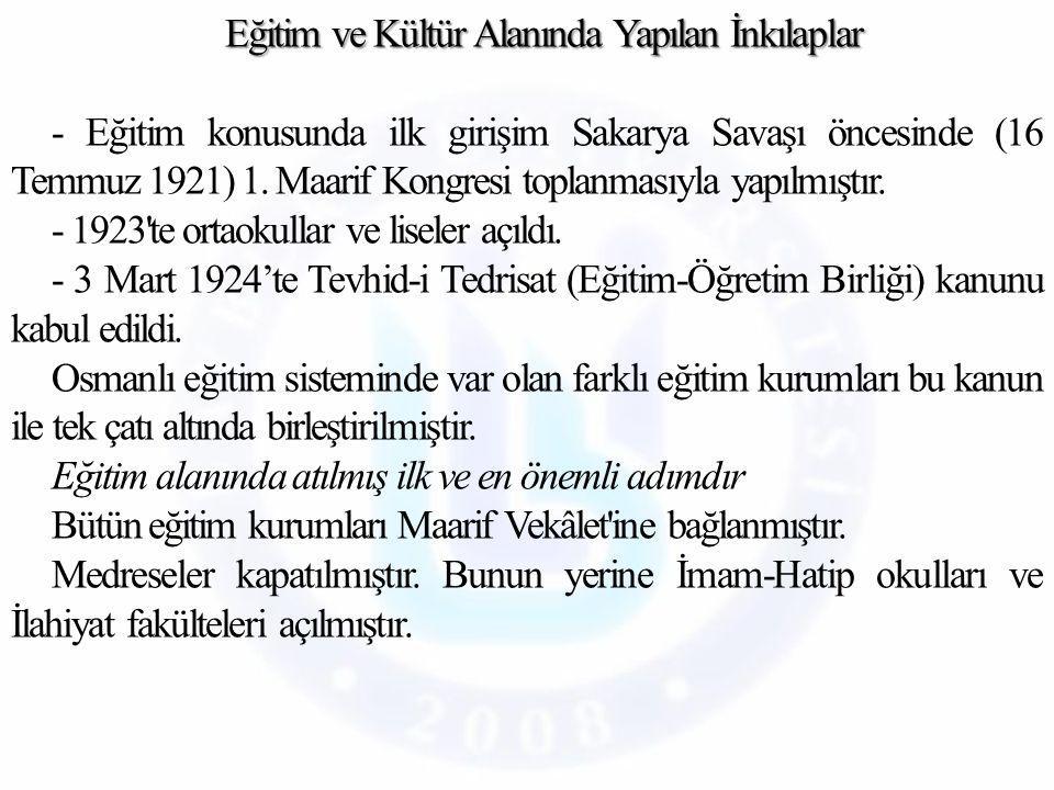 Eğitim ve Kültür Alanında Yapılan İnkılaplar - Eğitim konusunda ilk girişim Sakarya Savaşı öncesinde (16 Temmuz 1921) 1.