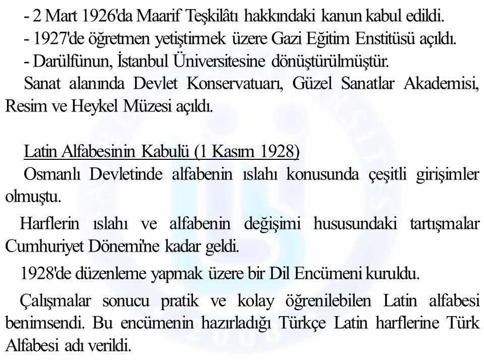 - 2 Mart 1926 da Maarif Teşkilâtı hakkındaki kanun kabul edildi