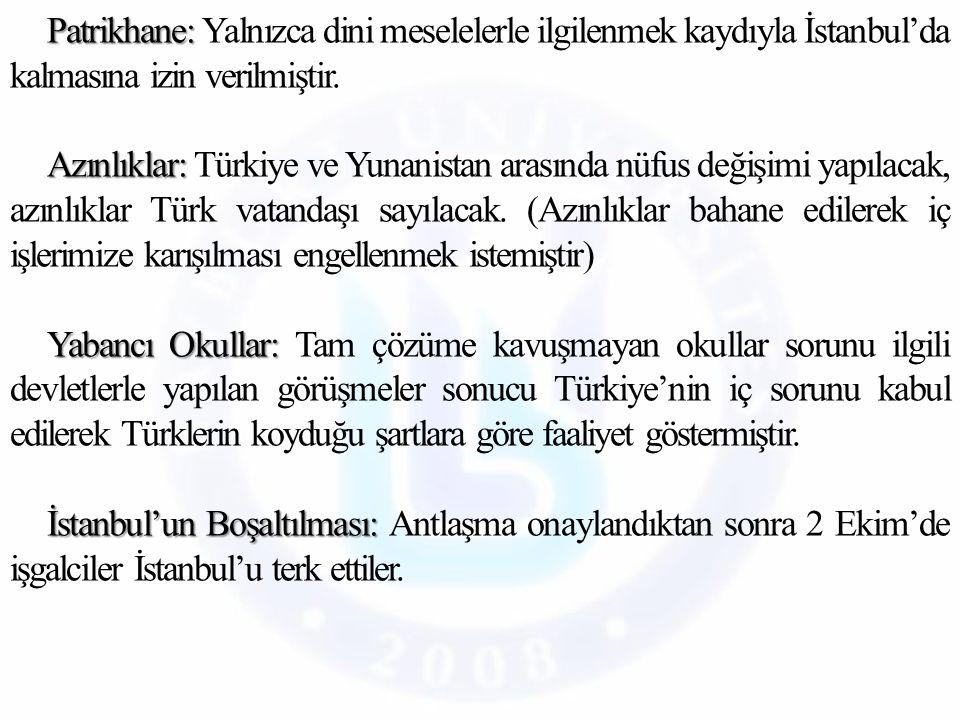 Patrikhane: Yalnızca dini meselelerle ilgilenmek kaydıyla İstanbul'da kalmasına izin verilmiştir.