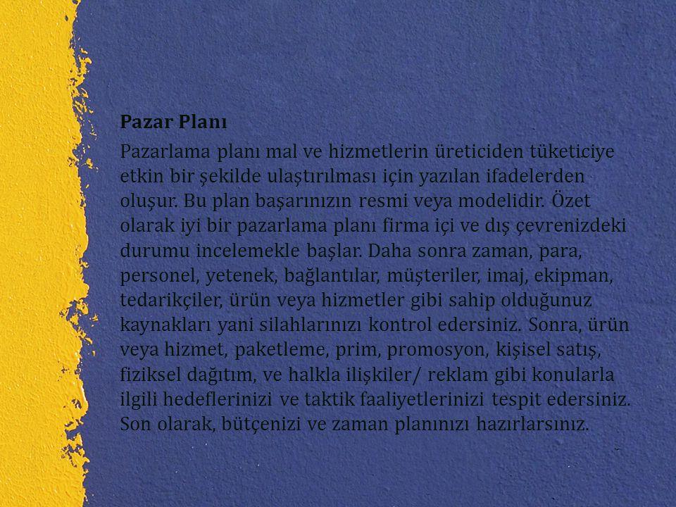 Pazar Planı Pazarlama planı mal ve hizmetlerin üreticiden tüketiciye etkin bir şekilde ulaştırılması için yazılan ifadelerden oluşur.