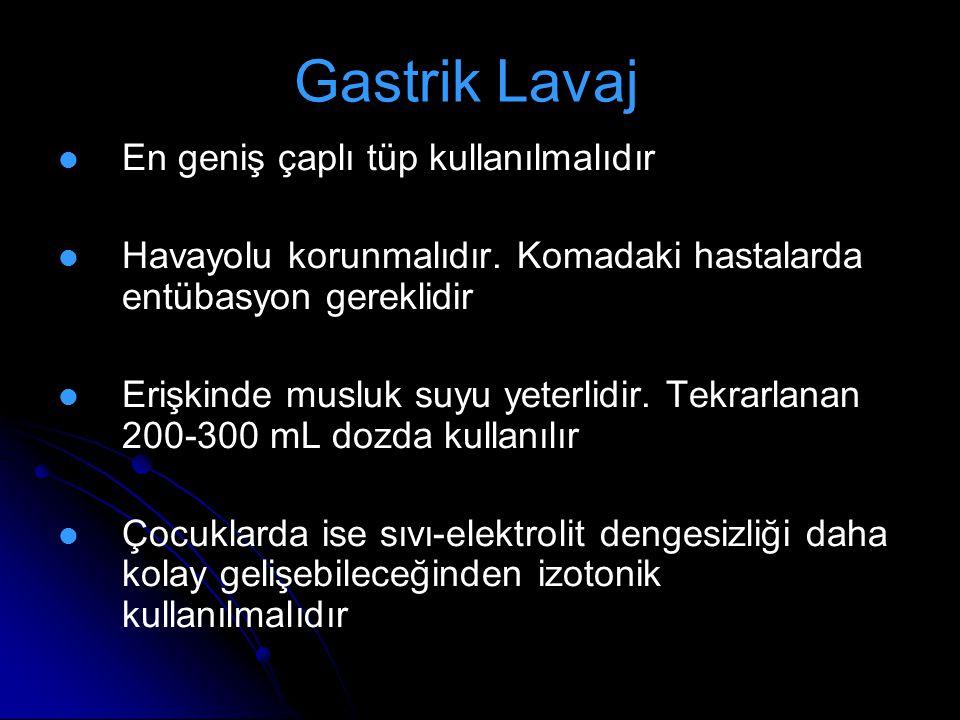 Gastrik Lavaj En geniş çaplı tüp kullanılmalıdır