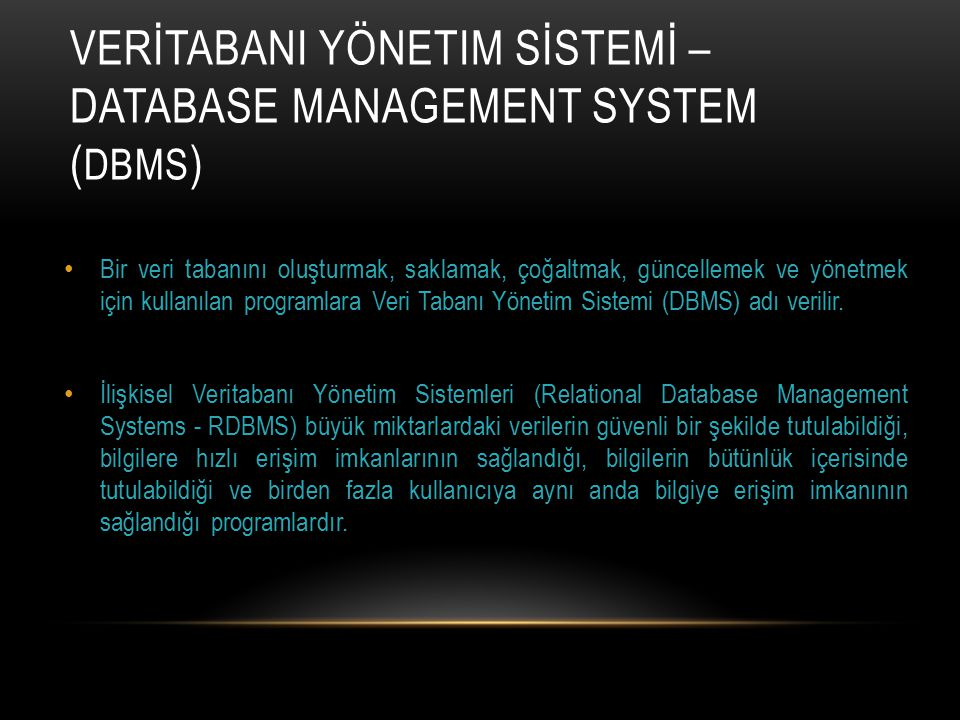 VerİtabanI Yönetim Sİstemİ – Database Management System (DBMS)