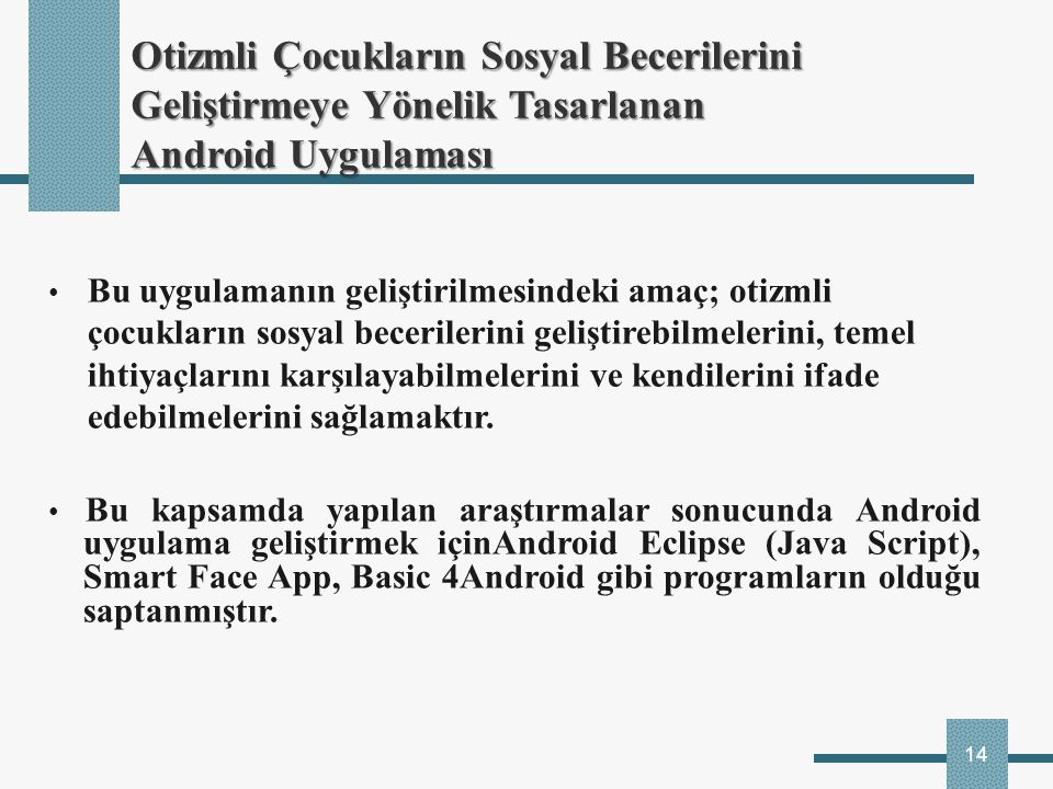 Otizmli Çocukların Sosyal Becerilerini Geliştirmeye Yönelik Tasarlanan Android Uygulaması