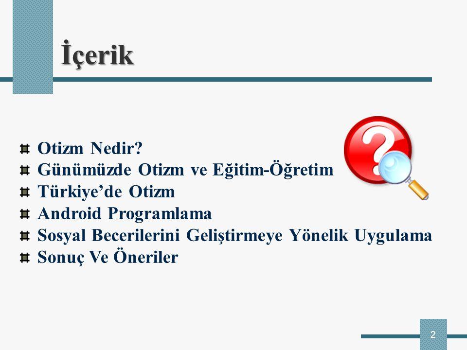 İçerik Otizm Nedir Günümüzde Otizm ve Eğitim-Öğretim Türkiye'de Otizm