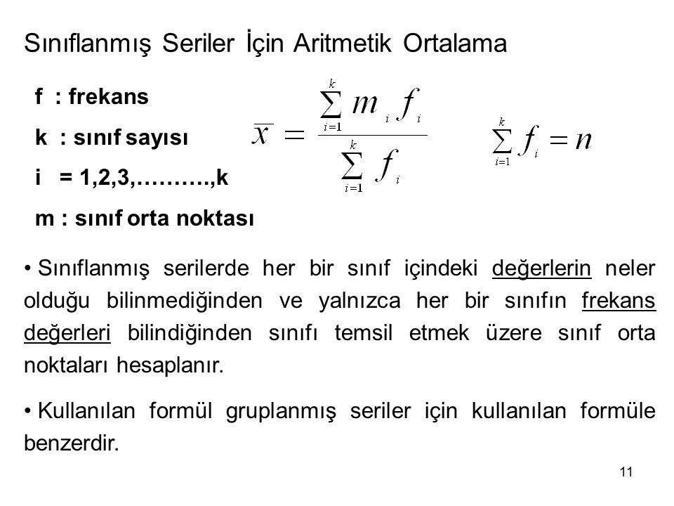 Sınıflanmış Seriler İçin Aritmetik Ortalama