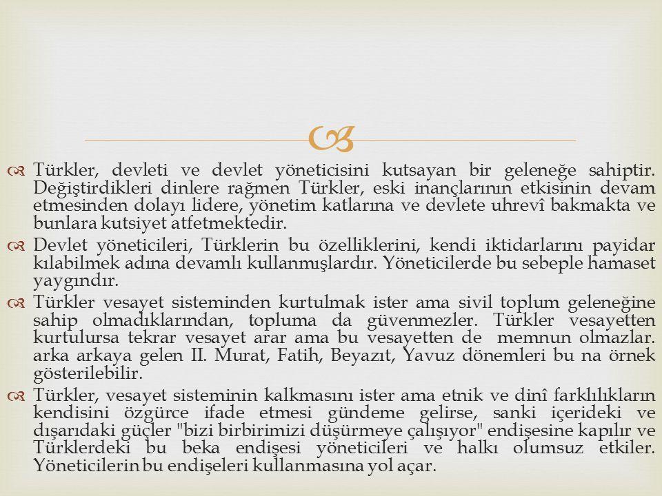 Türkler, devleti ve devlet yöneticisini kutsayan bir geleneğe sahiptir