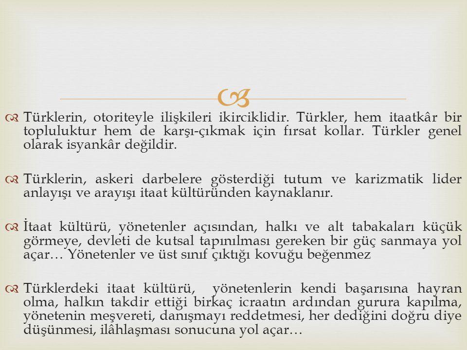 Türklerin, otoriteyle ilişkileri ikirciklidir