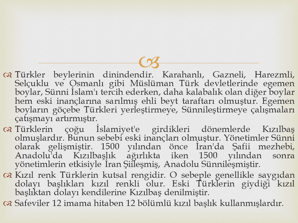 Türkler beylerinin dinindendir