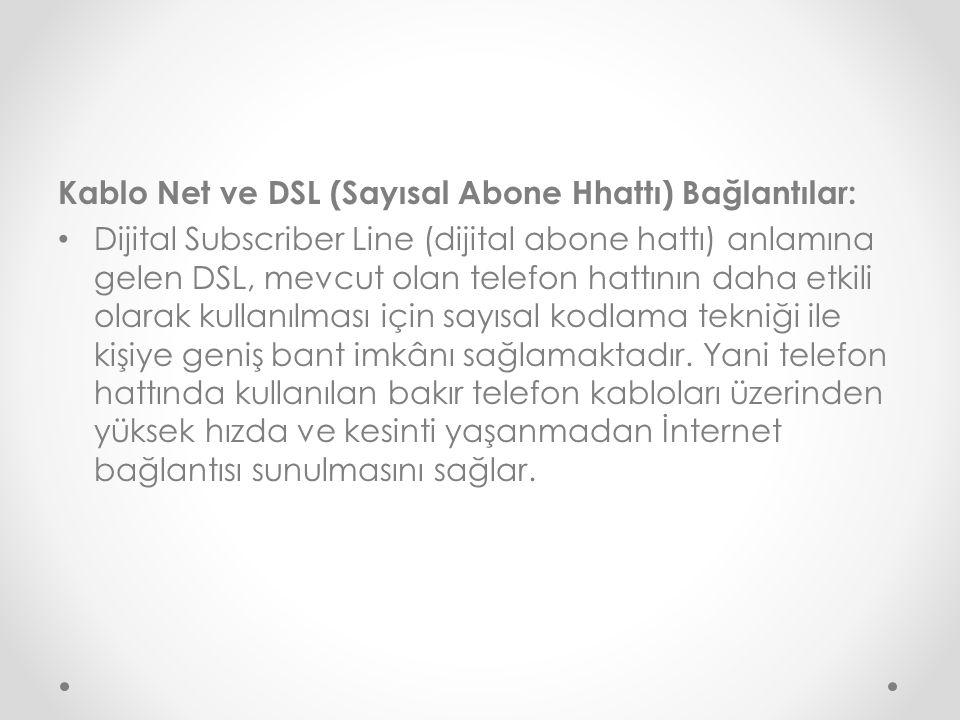 Kablo Net ve DSL (Sayısal Abone Hhattı) Bağlantılar: