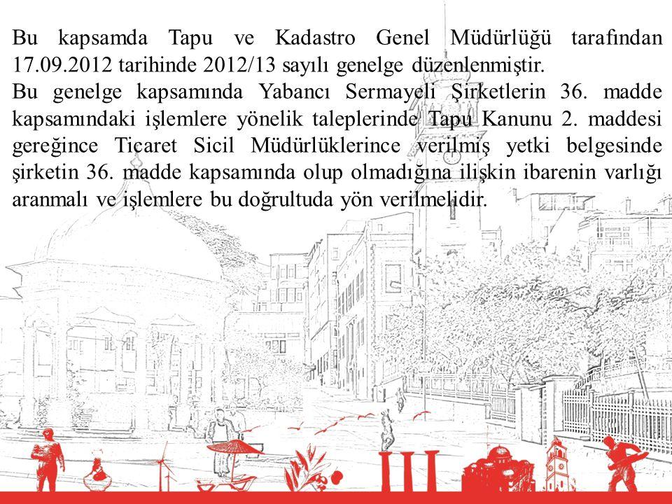 Bu kapsamda Tapu ve Kadastro Genel Müdürlüğü tarafından 17. 09