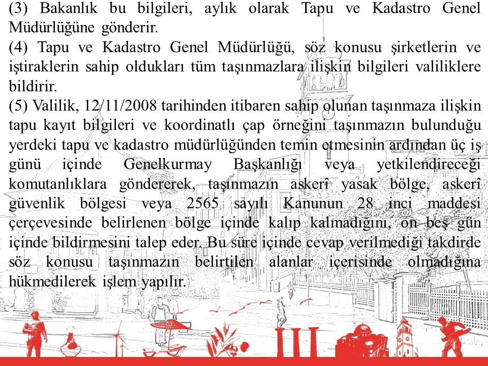 (3) Bakanlık bu bilgileri, aylık olarak Tapu ve Kadastro Genel Müdürlüğüne gönderir.