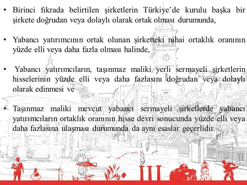 Birinci fıkrada belirtilen şirketlerin Türkiye'de kurulu başka bir şirkete doğrudan veya dolaylı olarak ortak olması durumunda,