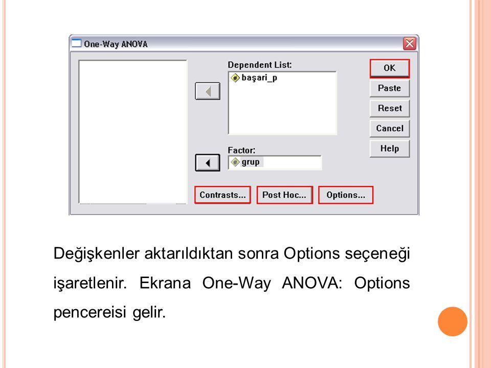 Değişkenler aktarıldıktan sonra Options seçeneği işaretlenir