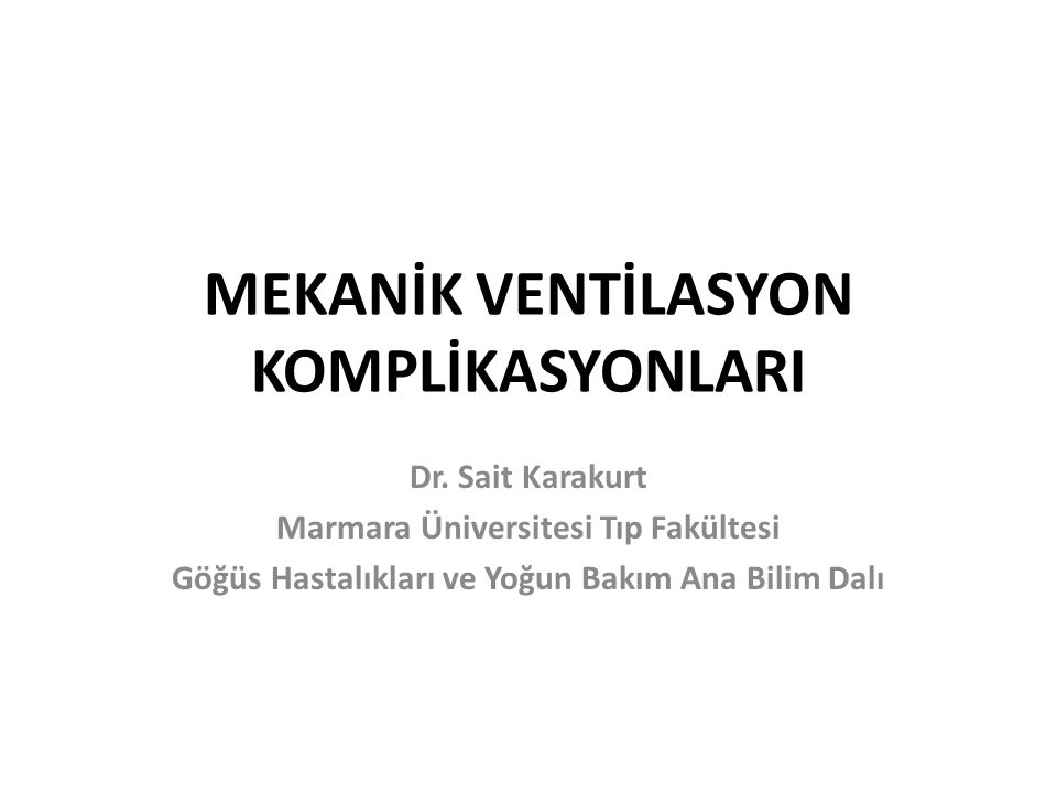MEKANİK VENTİLASYON KOMPLİKASYONLARI