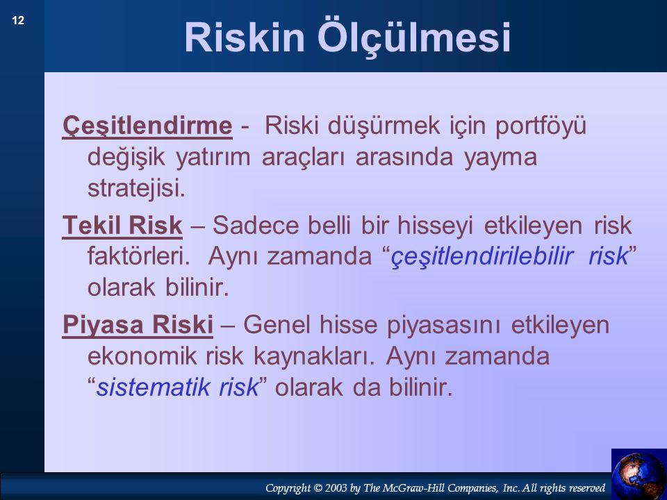 Riskin Ölçülmesi Çeşitlendirme - Riski düşürmek için portföyü değişik yatırım araçları arasında yayma stratejisi.