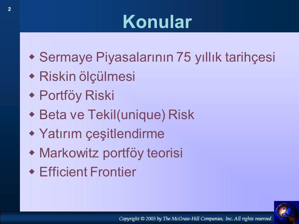 Konular Sermaye Piyasalarının 75 yıllık tarihçesi Riskin ölçülmesi