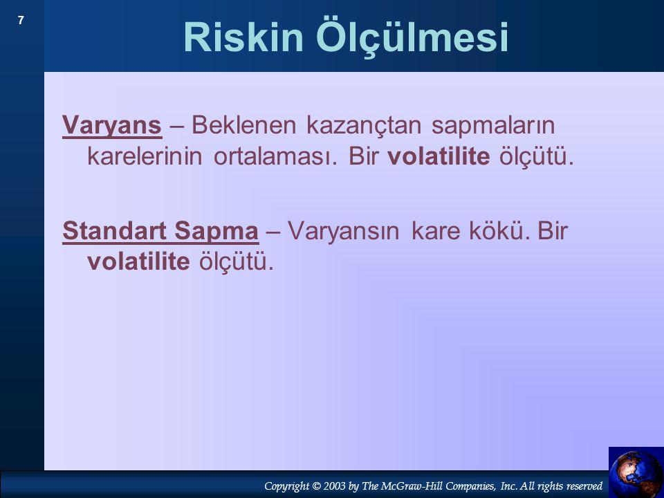 Riskin Ölçülmesi Varyans – Beklenen kazançtan sapmaların karelerinin ortalaması. Bir volatilite ölçütü.