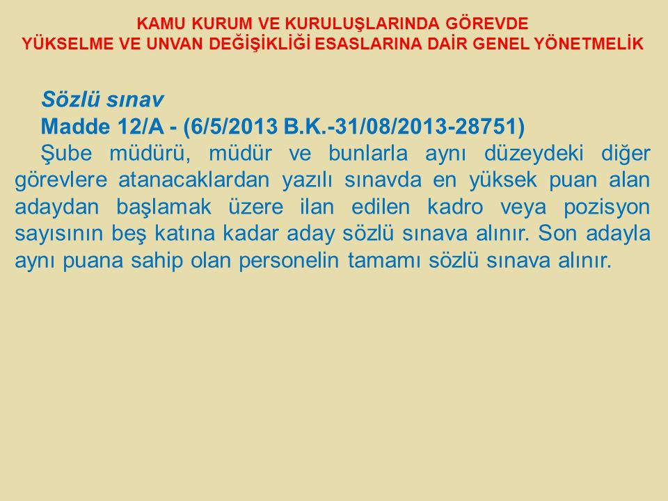 Sözlü sınav Madde 12/A - (6/5/2013 B.K.-31/08/2013-28751)