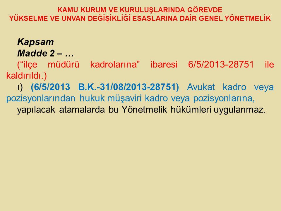( ilçe müdürü kadrolarına ibaresi 6/5/2013-28751 ile kaldırıldı.)