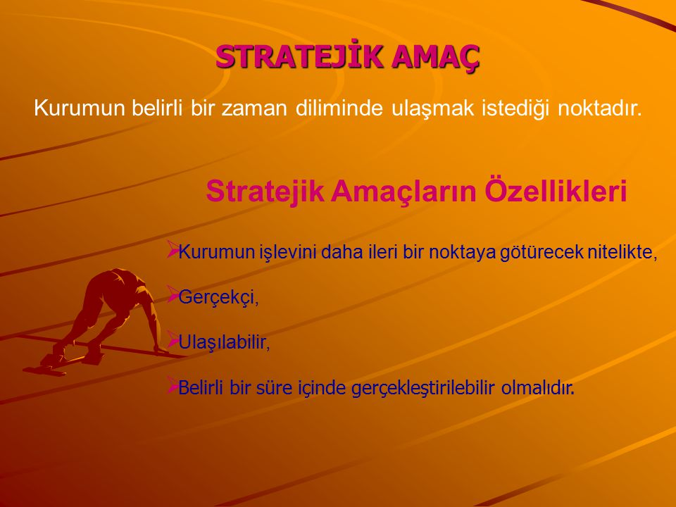 Stratejik Amaçların Özellikleri
