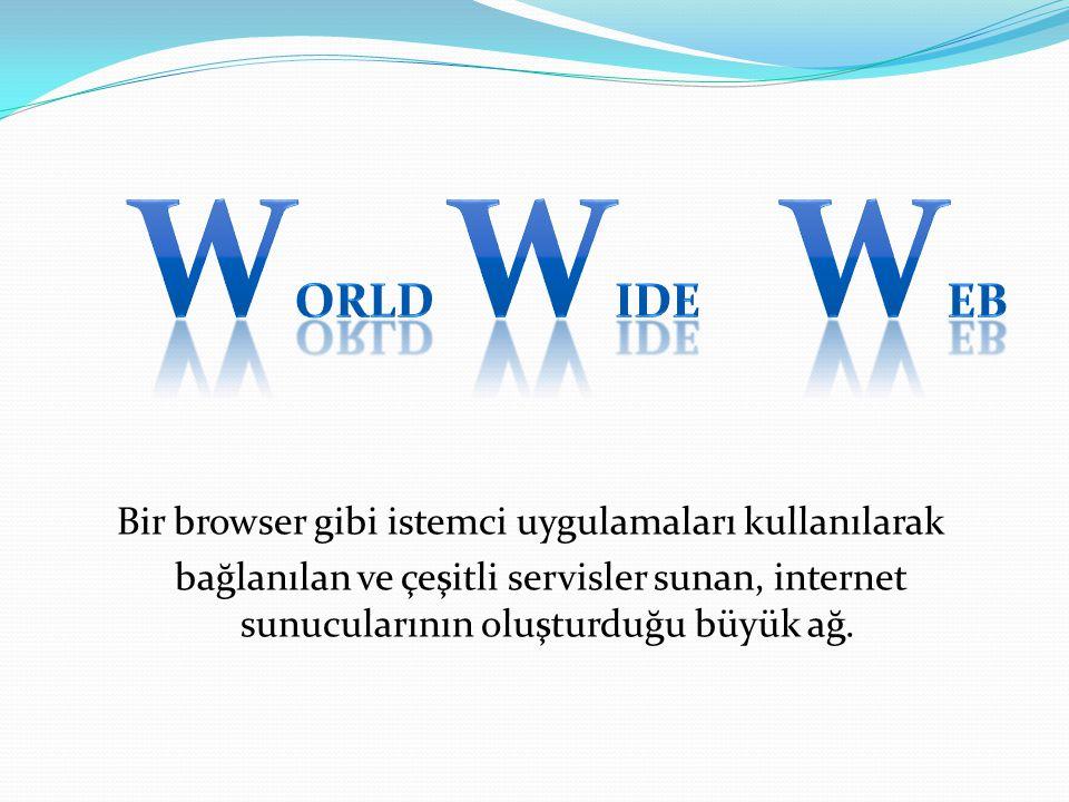 Bir browser gibi istemci uygulamaları kullanılarak
