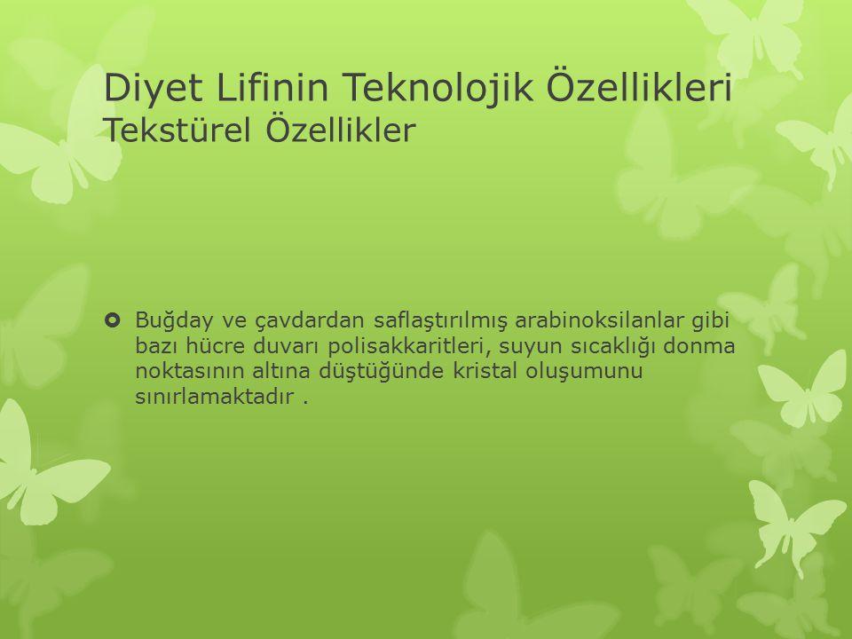 Diyet Lifinin Teknolojik Özellikleri Tekstürel Özellikler