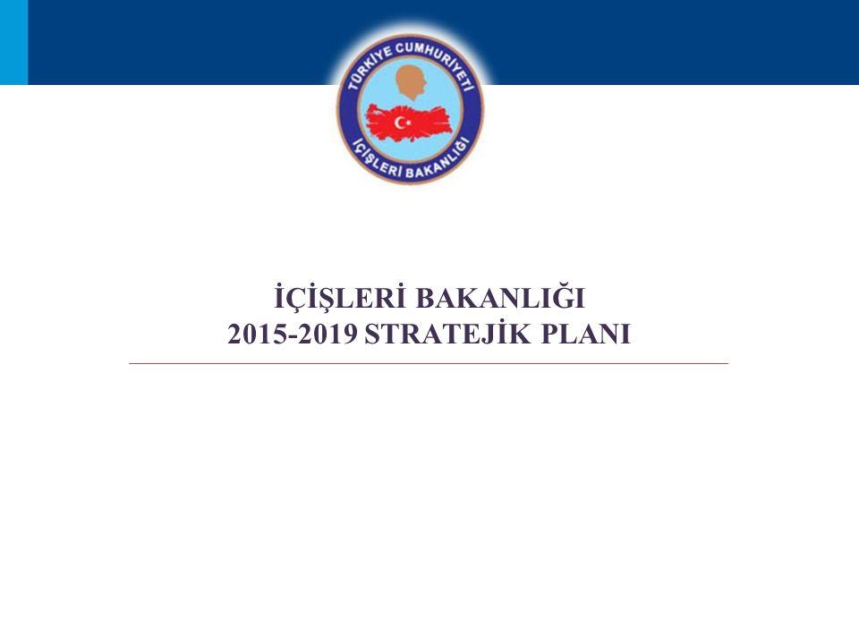 İÇİŞLERİ BAKANLIĞI 2015-2019 STRATEJİK PLANI