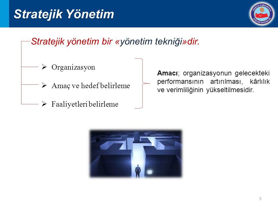 Stratejik yönetim bir «yönetim tekniği»dir.