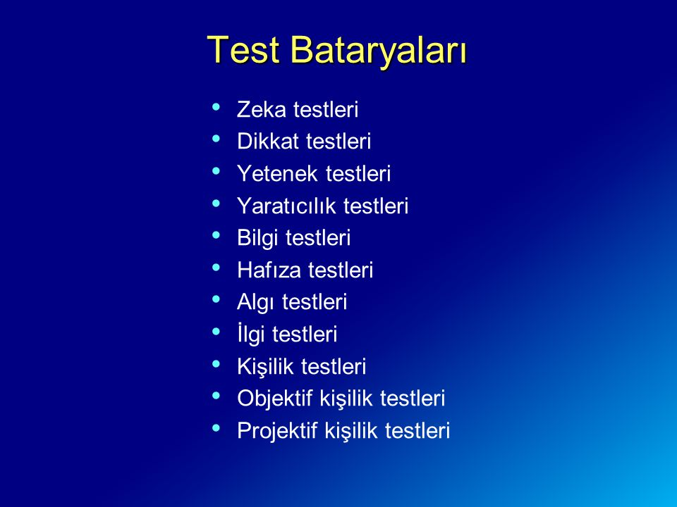 Test Bataryaları Zeka testleri Dikkat testleri Yetenek testleri
