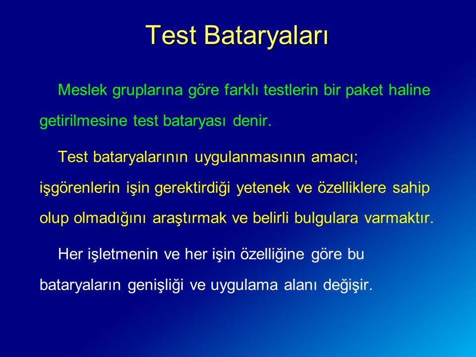 Test Bataryaları Meslek gruplarına göre farklı testlerin bir paket haline getirilmesine test bataryası denir.