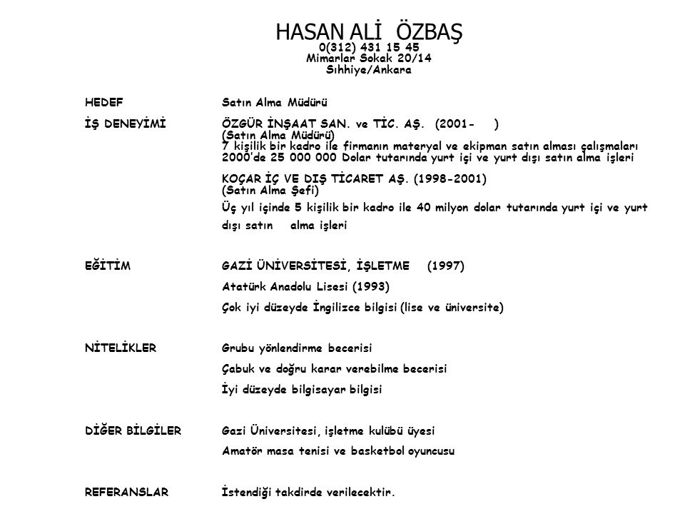 HASAN ALİ ÖZBAŞ 0(312) 431 15 45 Mimarlar Sokak 20/14 Sıhhiye/Ankara
