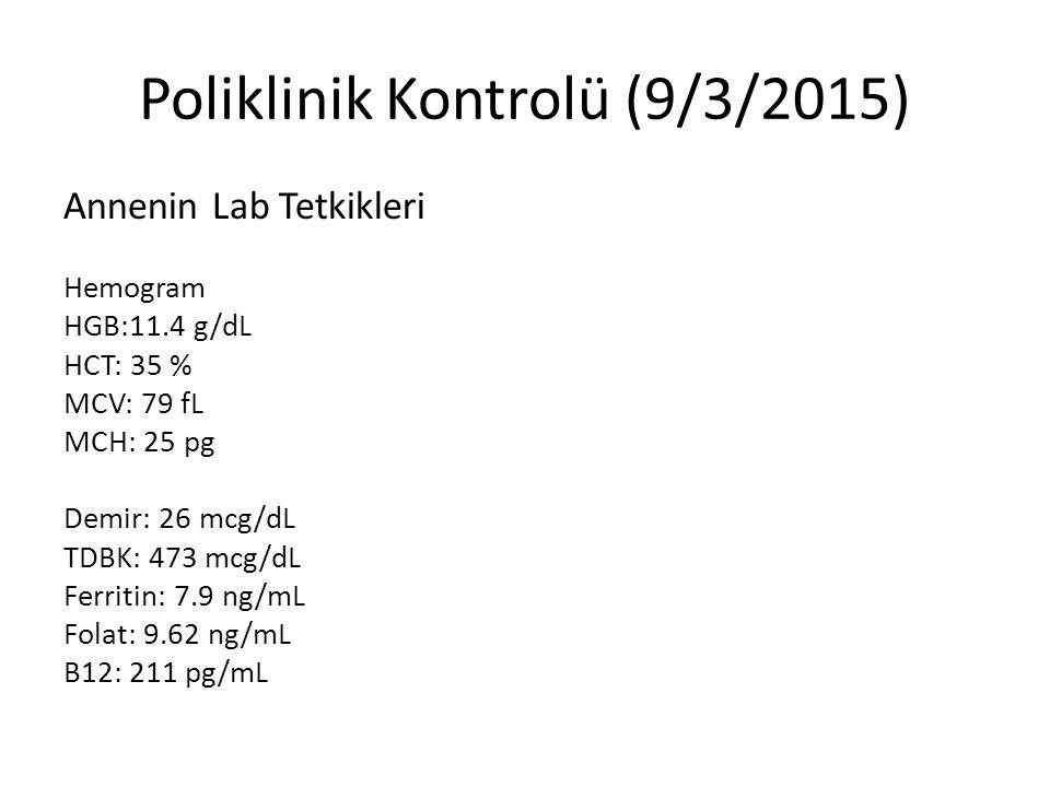 Poliklinik Kontrolü (9/3/2015)