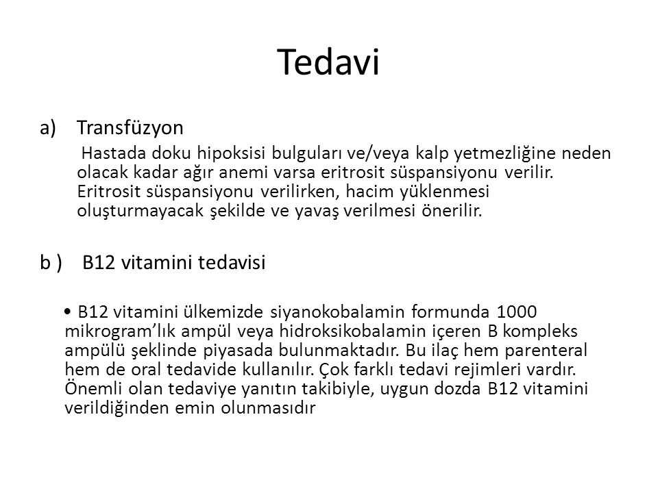 Tedavi Transfüzyon b ) B12 vitamini tedavisi