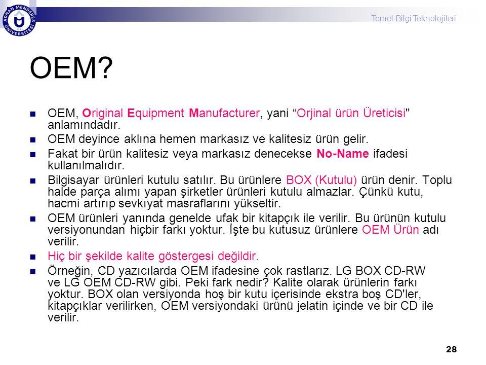 OEM OEM, Original Equipment Manufacturer, yani Orjinal ürün Üreticisi anlamındadır. OEM deyince aklına hemen markasız ve kalitesiz ürün gelir.