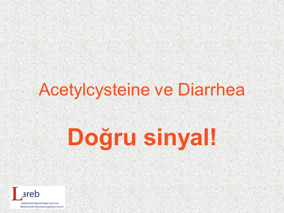 Acetylcysteine ve Diarrhea